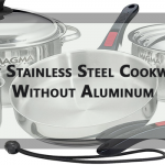 10 Best Stainless Steel Cookware Without Aluminum