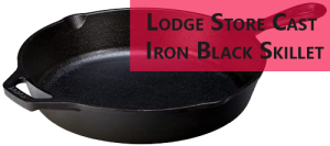 Lodge Store Cast Iron Black Skillet
