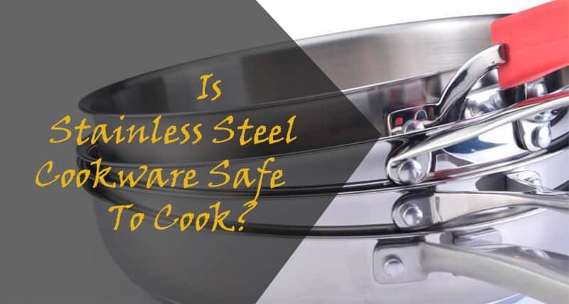 is stainless steel cookware safe