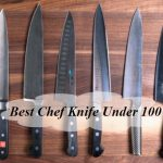 Top 8 Best Chef Knife Under 100 – Quality Ones