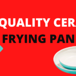 Best Ceramic Frying Pan (Feature Table + Reviews)