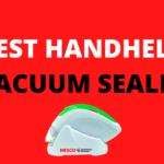 Handheld Vacuum Sealer: 5 Best Quality Products