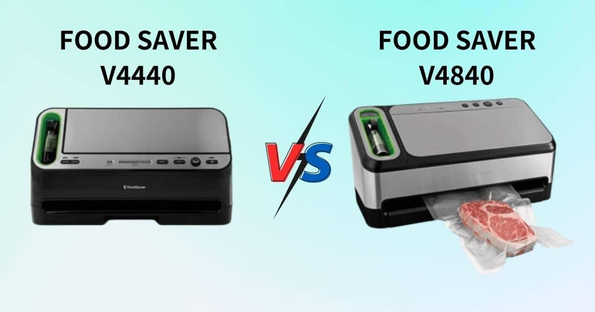 Food Saver v4440 vs v4840